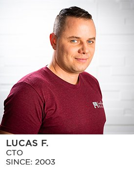 Lucas F., CTO, Since 2002