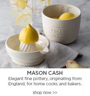 Mason Cash elegant fine pottery originating from england for home cooks and Bakers. shop now