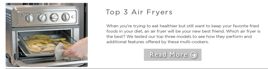 Top 3 Air Fryers Review Article - when you're trying to eat healthier but still want to keep your favorite fried foods in your diet, an air fryer will be your new best frient. which air fryer is the best? we tested our top three models to see how they perform and additional features offered by these multi-cookers. read more